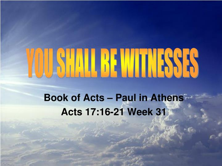 book of acts paul in athens acts 17 16 21 week 31 n.