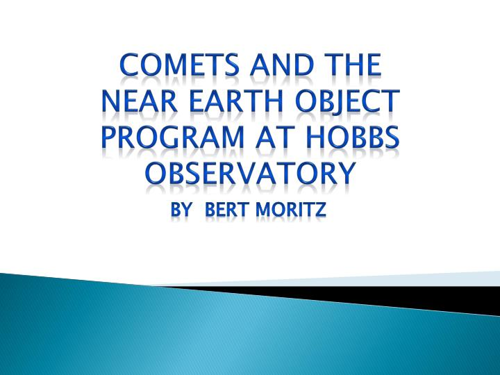 comets and the near earth object program at hobbs observatory n.