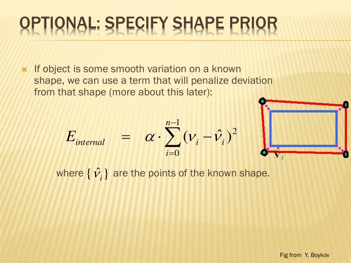 Optional: specify shape prior