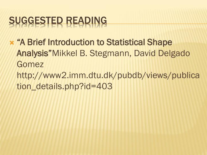 """""""A Brief Introduction to Statistical Shape"""