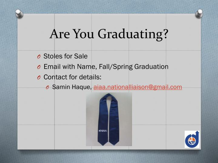Are You Graduating?