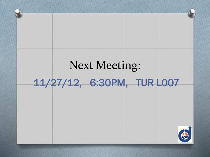 Next Meeting: