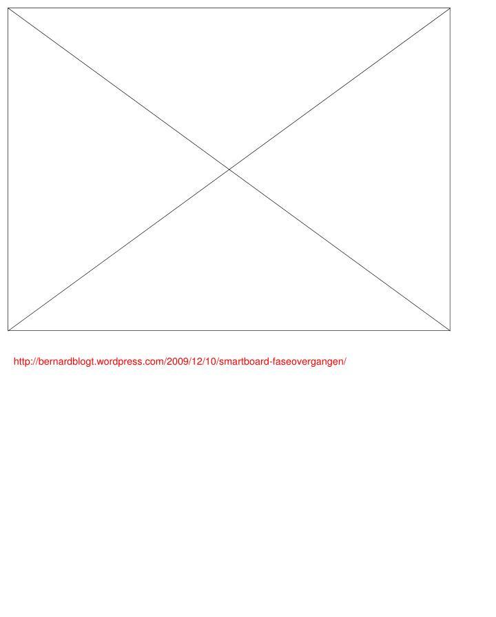 Http://bernardblogt.wordpress.com/2009/12/10/smartboard-faseovergangen/
