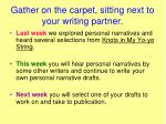 gather on the carpet sitting next to your writing partner