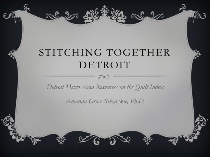 stitching together d etroit n.