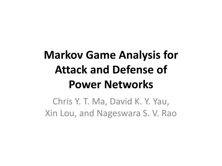 markov game analysis for attack and defense of power networks n.