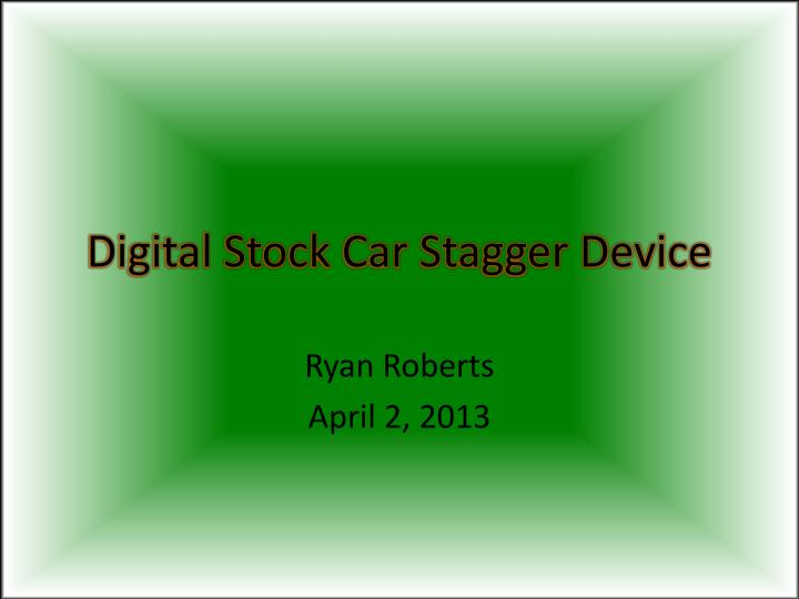 digital stock car stagger device n.