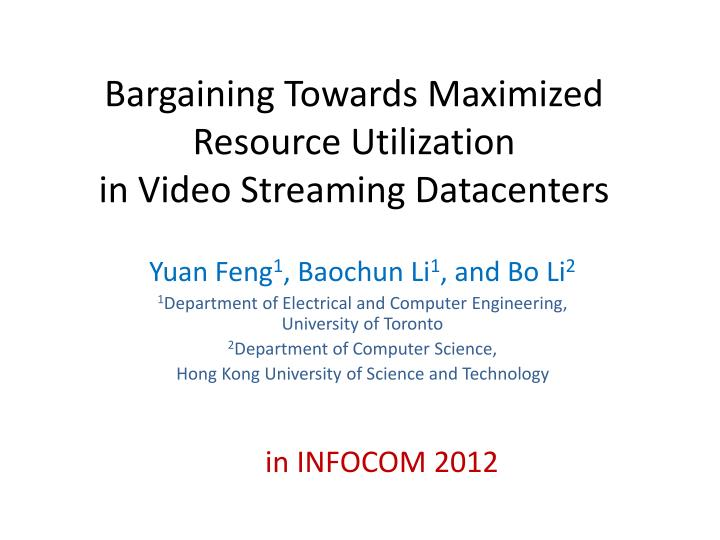 bargaining towards maximized resource utilization in video streaming datacenters n.