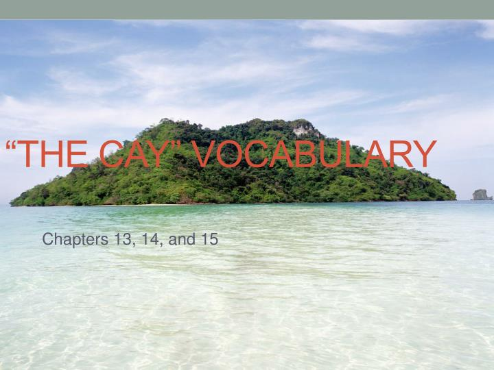 the cay vocabulary n.