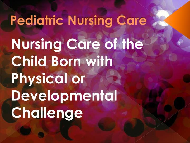 pediatric nursing care n.