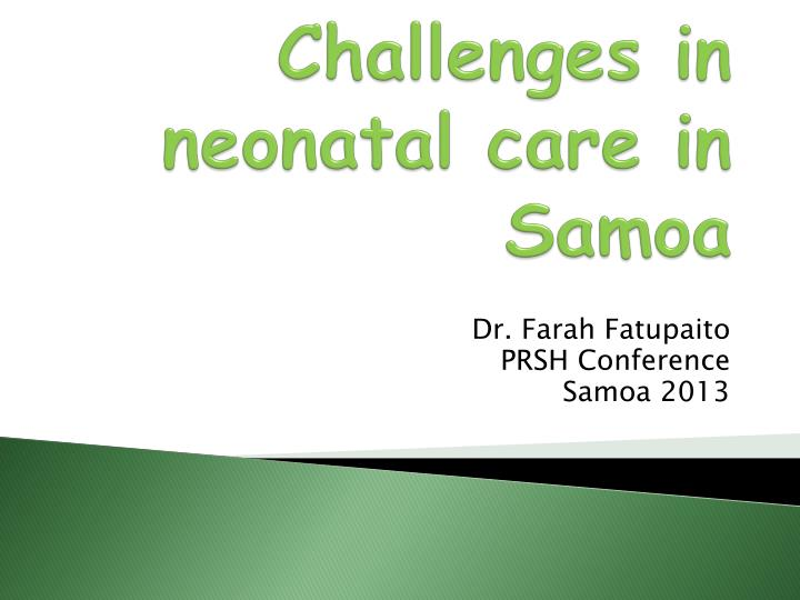 Challenges in neonatal care in samoa