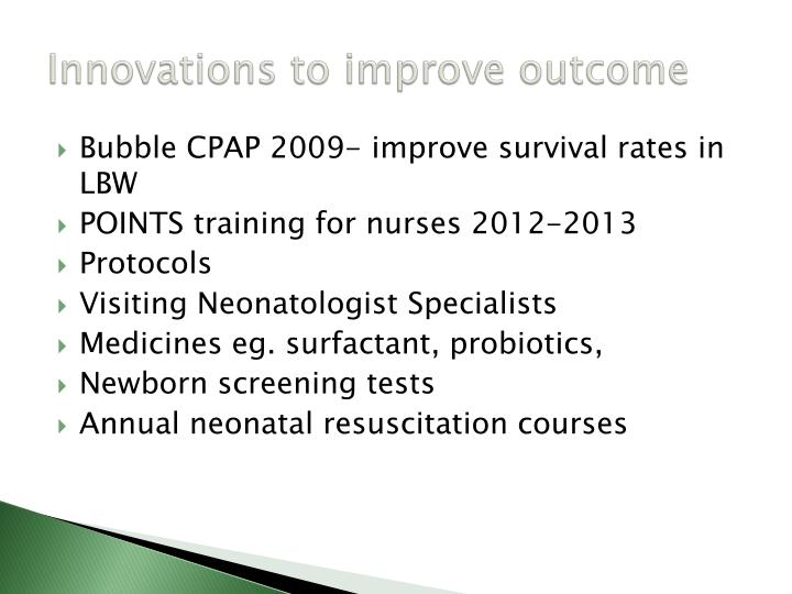 Innovations to improve outcome