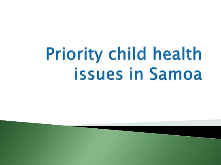 Priority child health issues in Samoa