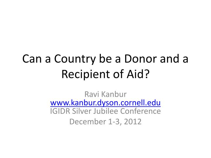 can a country be a donor and a recipient of aid n.