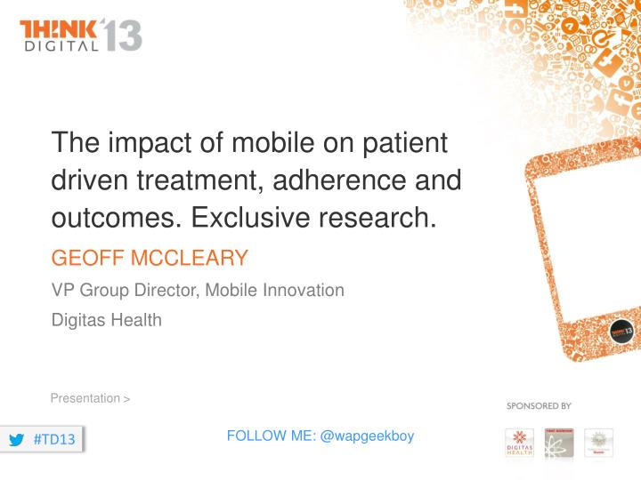 the impact of mobile on patient driven treatment adherence and outcomes exclusive research n.