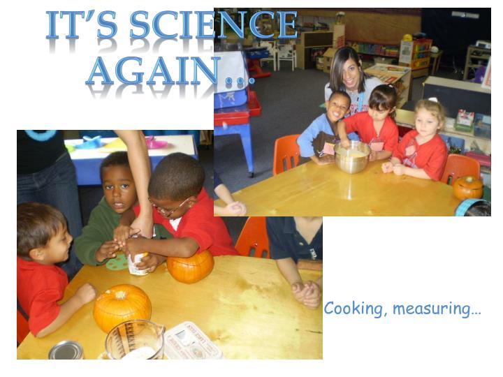 It's Science again…