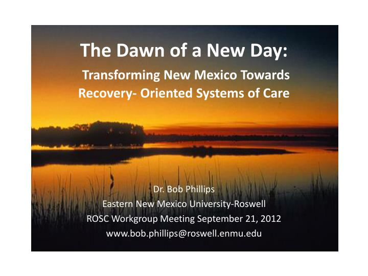 the dawn of a new day transforming new mexico towards recovery oriented systems of care n.