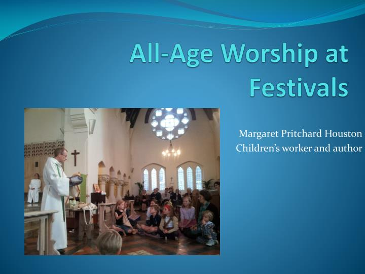 all age worship at festivals n.