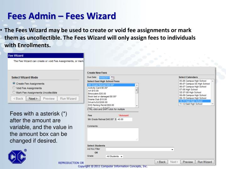 The Fees Wizard may be used to create or void fee assignments or mark them as uncollectible. The Fees Wizard will only assign fees to individuals with Enrollments.