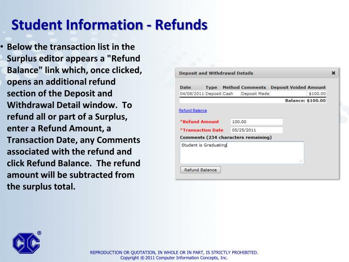 """Below the transaction list in the Surplus editor appears a """"Refund Balance"""" link which, once clicked, opens an additional refund section of the Deposit and Withdrawal Detail window.  To refund all or part of a Surplus, enter a"""