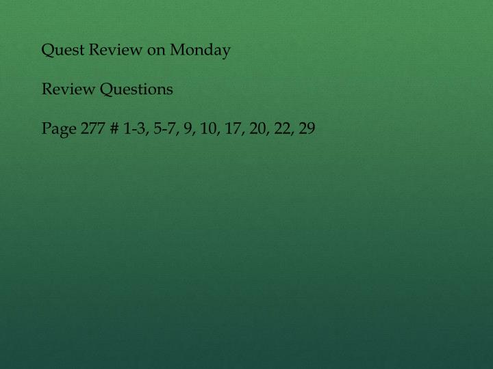 Quest Review on Monday