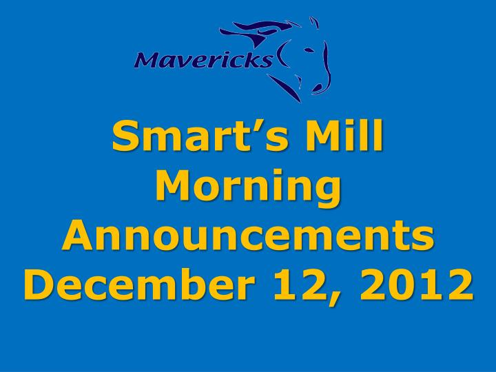 smart s mill morning announcements december 12 2012 n.
