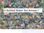 2 million plastic bottles dumped every 5 minutes