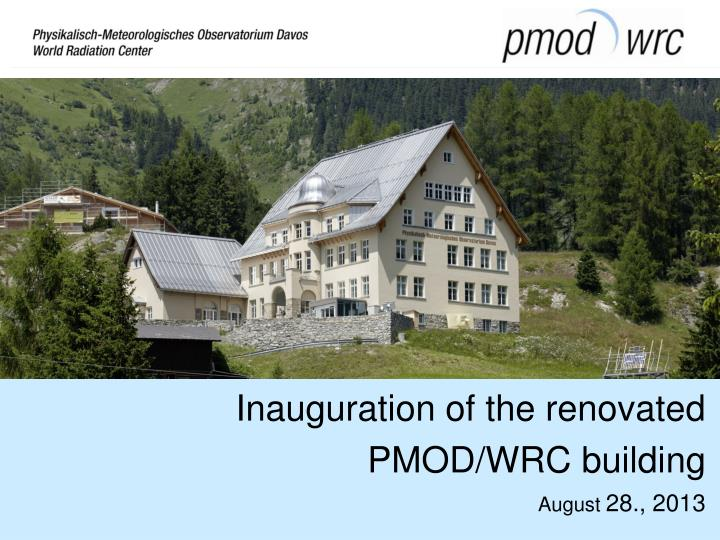 inauguration of the renovated pmod wrc building august 28 2013 n.