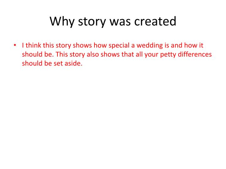 Why story was created