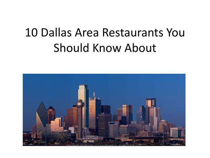 10 dallas area restaurants you should know about