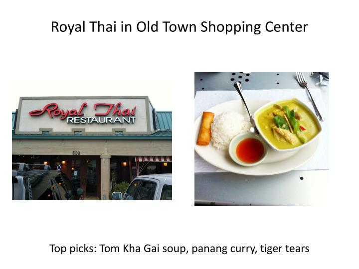 Royal Thai in Old Town Shopping Center