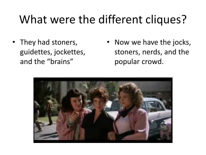 what were the different cliques n.