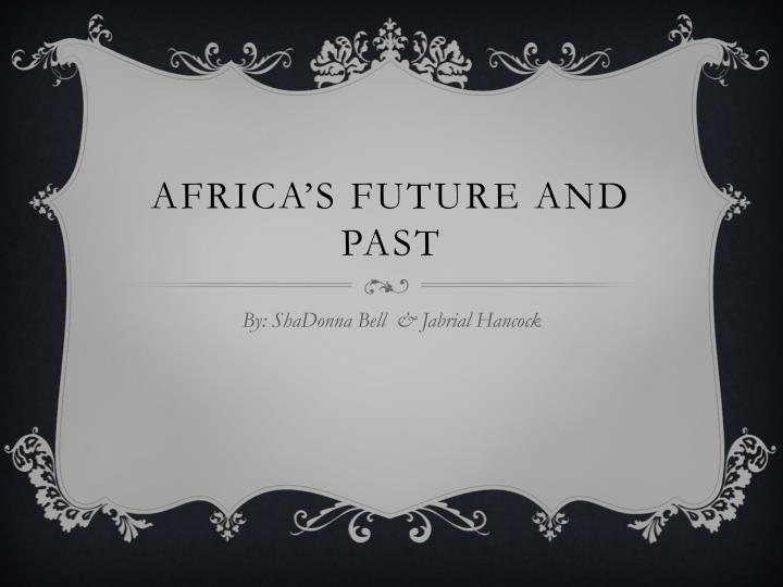 africa s future and past