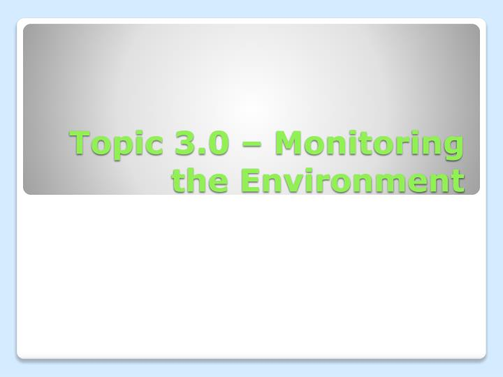 topic 3 0 monitoring the environment n.