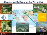 electron ion colliders on the world map