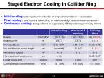 staged electron cooling in collider ring