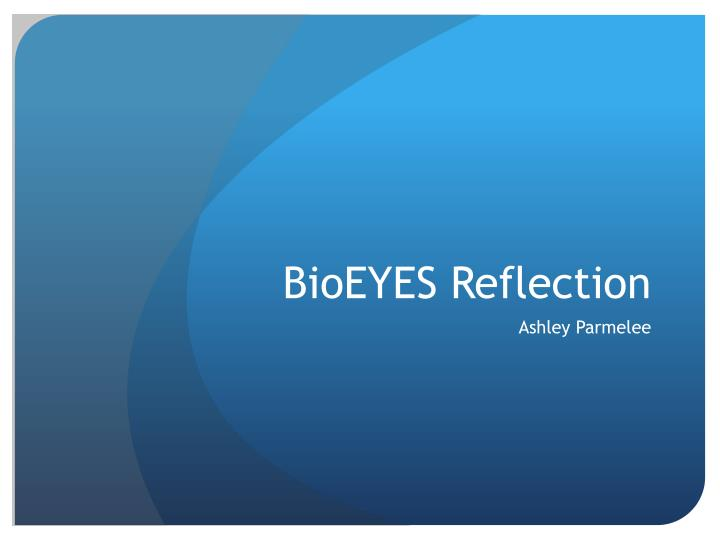 bioeyes reflection n.