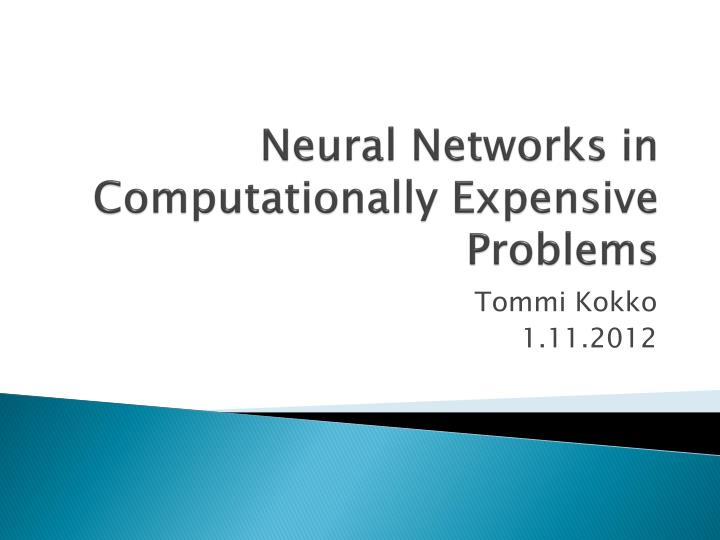 neural networks in computationally expensive problems n.