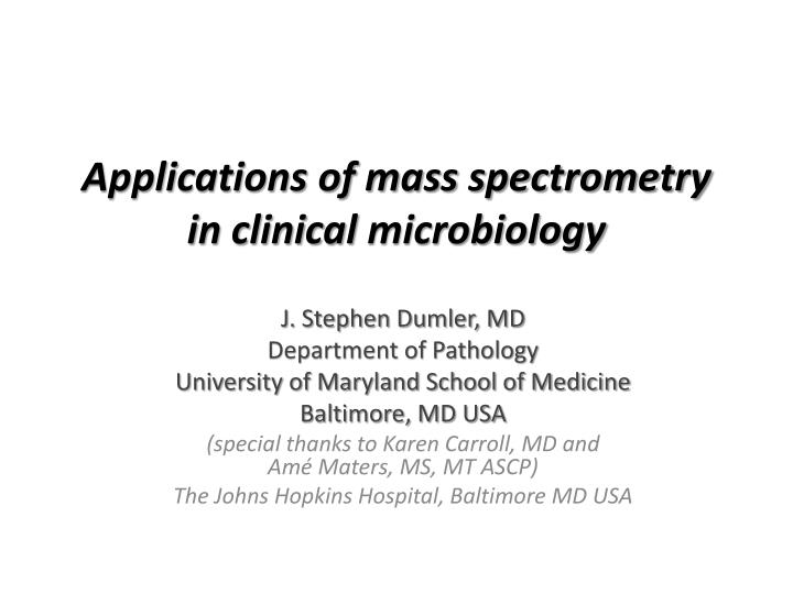 applications of mass spectrometry in clinical microbiology n.