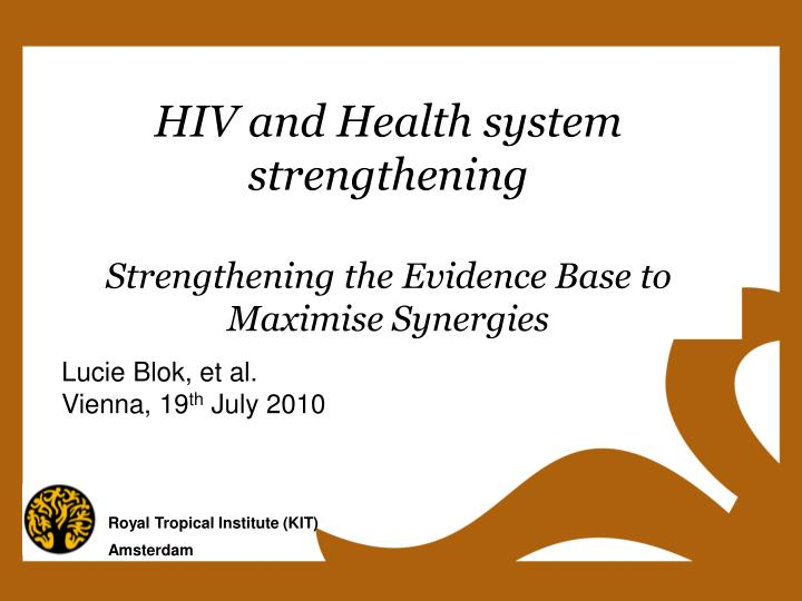 hiv and health system strengthening strengthening the evidence base to maximise synergies n.