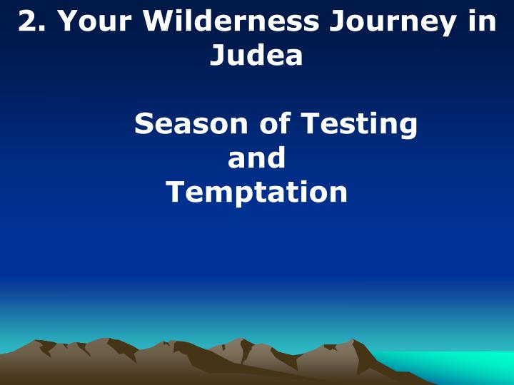 2. Your Wilderness Journey in