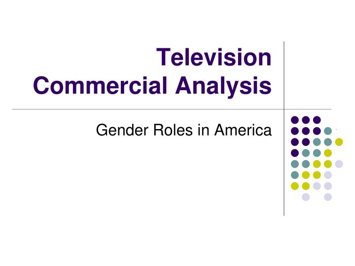 television commercial analysis n.