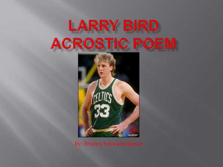 larry bird acrostic poem n.