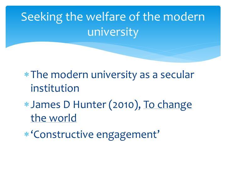 Seeking the welfare of the modern university