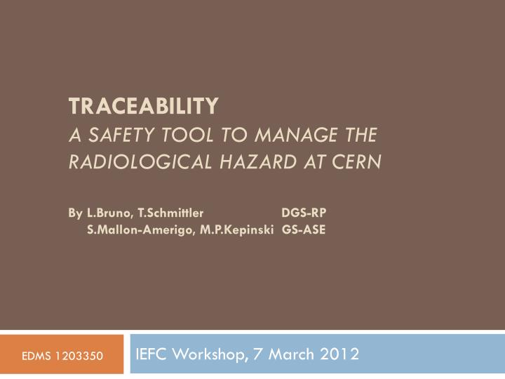 traceability a safety tool to manage the radiological hazard at cern n.