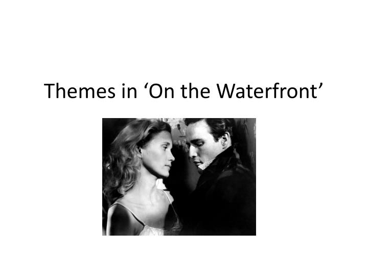 themes in on the waterfront n.