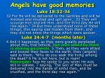 angels have good memories