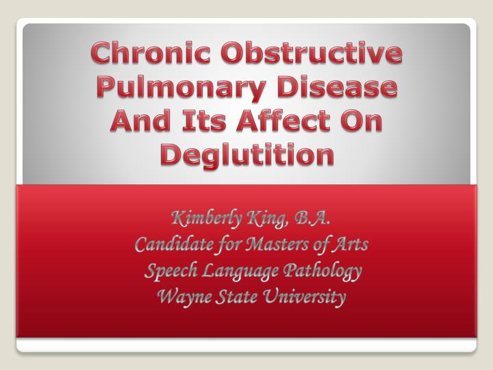 chronic obstructive pulmonary disease and its affect on deglutition n.