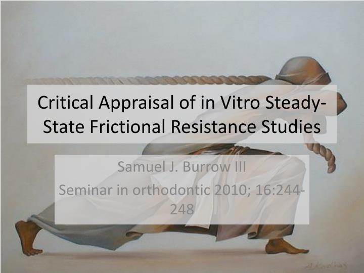 critical appraisal of in vitro steady state frictional resistance studies n.
