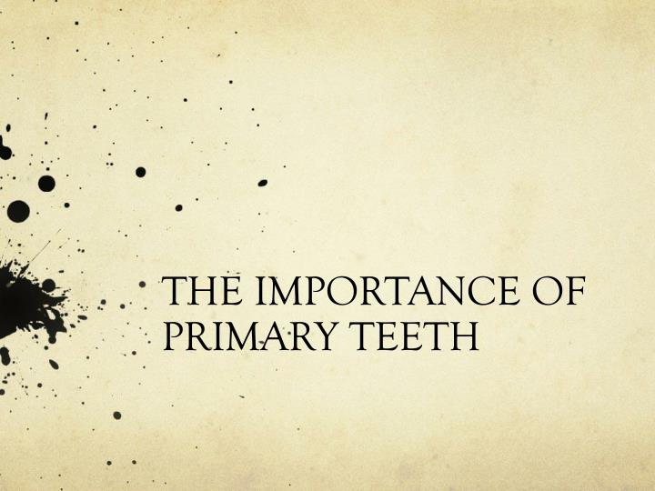 the importance of primary teeth n.
